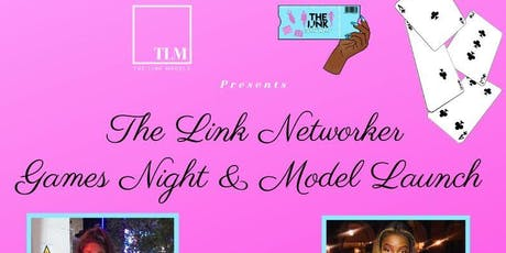 THE LINK NETWORKER - GAMES NIGHT & MODEL LAUNCH EVENT tickets