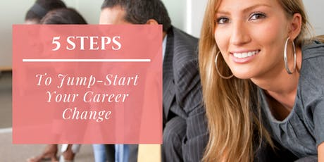 Masterclass: 5 Steps to Jump-Start Your Career Change tickets