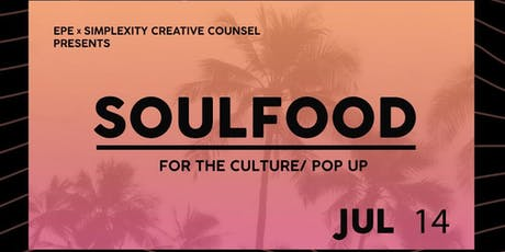 SOULFOOD For The Culture Pop up tickets