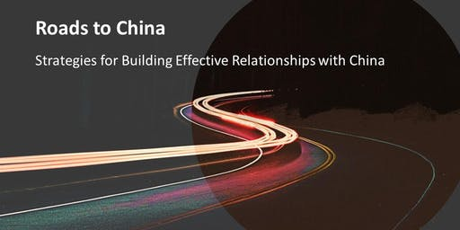 Roads to China - Strategies for building effective relationships with China