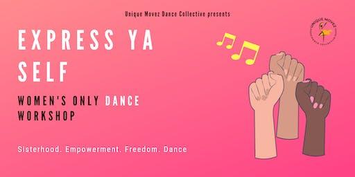 EXPRESS YA SELF: Women's only dance workshop