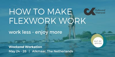 Weekend Workation - How to make flexwork work