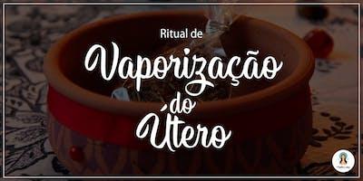 Ritual de Vaporização do Útero