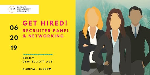 Get Hired! RECRUITER PANEL & NETWORKING