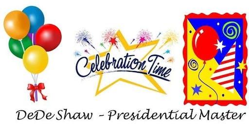 Presidential Master DeDe Shaw - Celebration