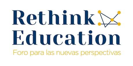 RETHINK EDUCATION: Foro para las Nuevas Perspectivas entradas
