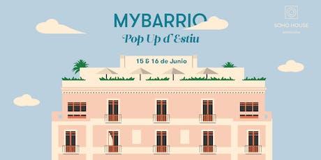 MYBARRIO Pop Up d'Estiu // Special Summer Edition entradas