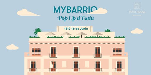 MYBARRIO Pop Up d'Estiu // Special Summer Edition