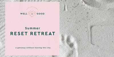 Summer Reset Retreat