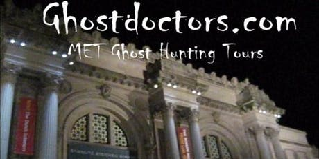 Ghost Doctors Metropolitan Museum of Art Ghost Hunting Tours-Sat- 12/28/19 tickets