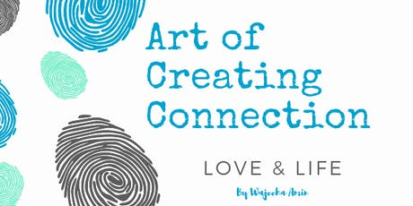 Art of Creating Connection in Love & Life tickets