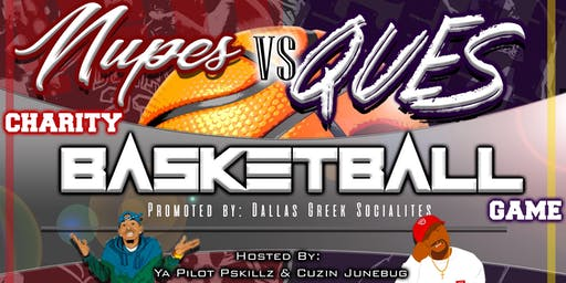 Nupes vs. Ques Charity Basketball Game Presented b