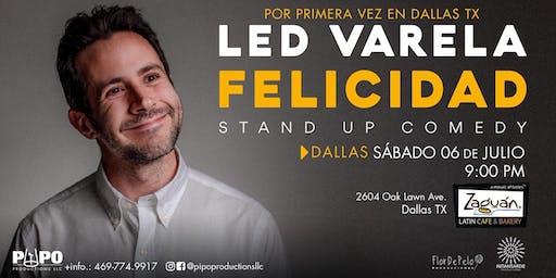 LED VARELA - FELICIDAD, STAND UP COMEDY