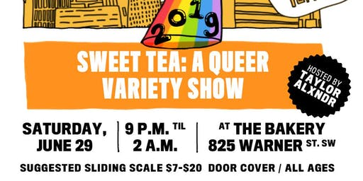 SWEET TEA: A Queer Variety Show!