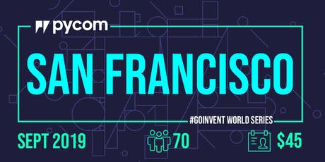 San Francisco Pycom #GOINVENT World Series IoT Enterprise Workshop tickets