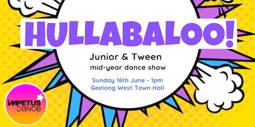 Hullabaloo!   Junior & Tweens Cabaret