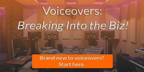 VOICEOVERS: Breaking Into the Biz! tickets