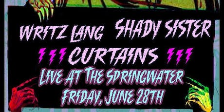 Curtains w/ Shady Sister & Writz Lang tickets