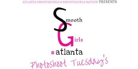 Atlanta Smoothgirls Photoshoot Tuesdays tickets
