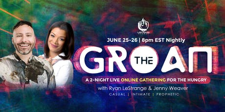 The Groan: A Two-Night Live Online Gathering for the Hungry!  Tickets