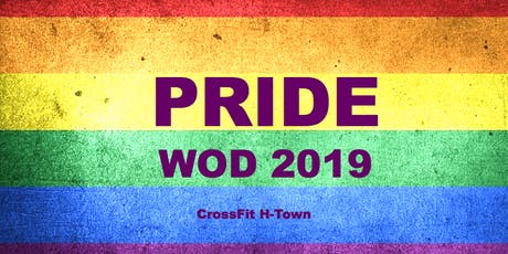 PRIDE WOD 2019 - CrossFit H-Town tickets