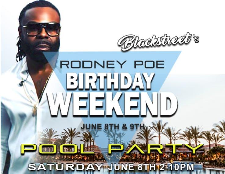 Rodney Poe of BLACKstreet 2-Day Birthday Celebration