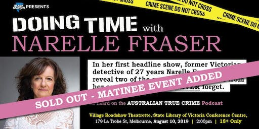 *SOLD OUT - MATINEE EVENT ADDED* Doing Time with Narelle Fraser