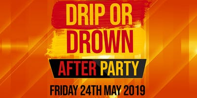 Drip or Drown After Party