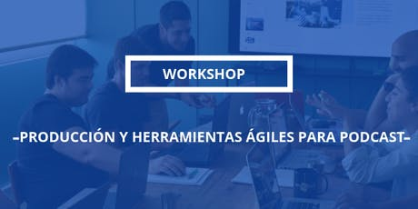 Workshop | Producción de PODCAST entradas
