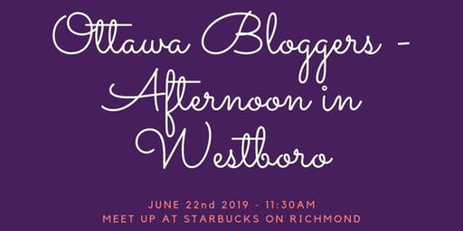 Ottawa Bloggers - Afternoon in Westboro