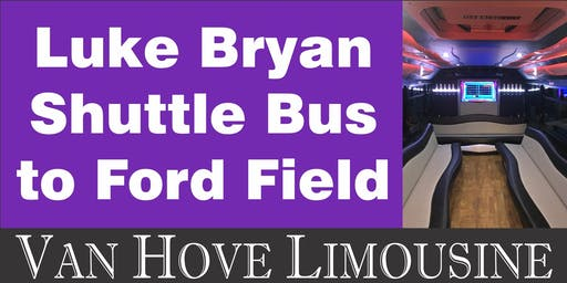 Luke Bryan Shuttle Bus to Ford Field from Hamlin Pub 25 Mile & Van Dyke
