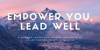 Empower You, Lead Well