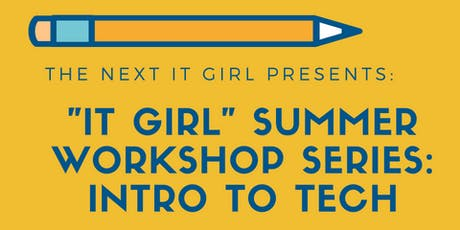 "The Next IT Girl Presents: ""IT Girl"" Summer Workshop Series: Intro To Tech - Atlanta tickets"