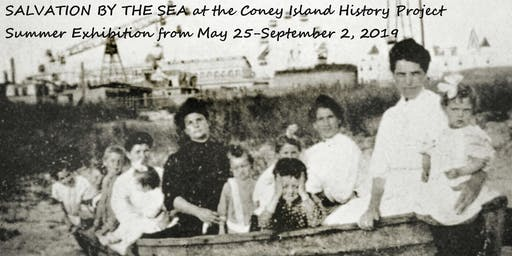 Salvation by the Sea: Summer Exhibition at the Coney Island History Project