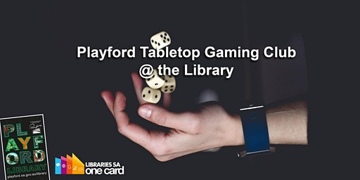 Playford Tabletop Gaming Club @ the Library