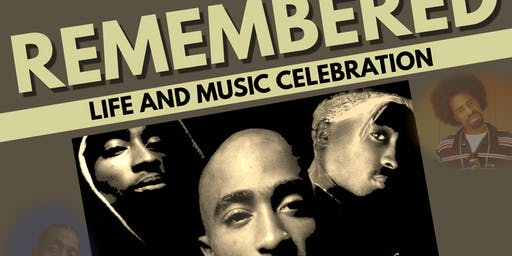 Remembered - Life and Music of Tupac, Nipsey and Mac Dre