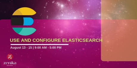 Training on How to Use and configure Elasticsearch. tickets