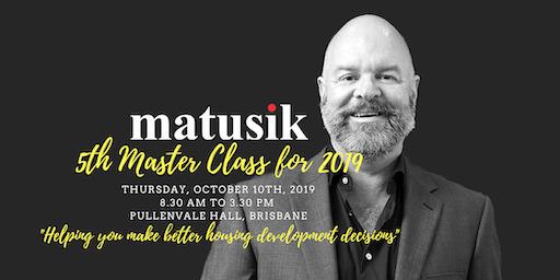 Matusik Master Class #5 : 10th October 2019