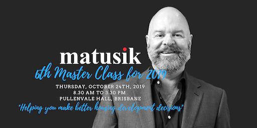 Matusik Master Class #6 : 24th October 2019