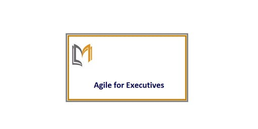 Agile For Executives Training in Tampa on  Sep 20th, 2019