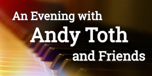 An Evening with Andy Toth and Friends