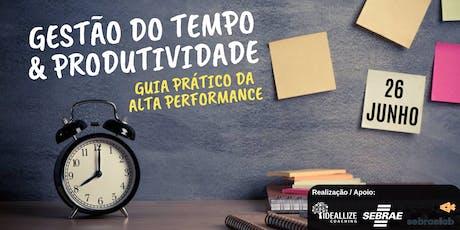 GESTÃO DO TEMPO & PRODUTIVIDADE: GUIA PRÁTICO DE ALTA PERFORMANCE!!! ingressos