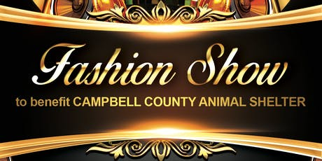 Fashion Show to Benefit Campbell County Animal Shelter tickets
