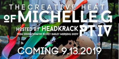 The Creative Heat of Michelle G pt 4