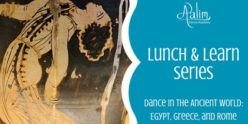 Aalim Lunch & Learn: Dance in the Ancient World