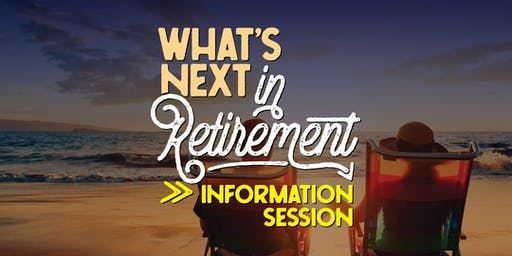 What's Next in Retirement Information Session