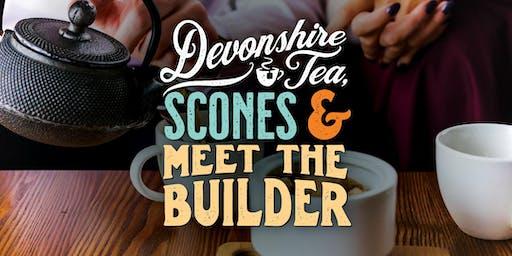 Devonshire Tea, Scones & Meet the Builder
