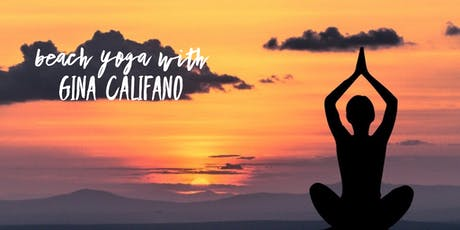 JULY Sunset Beach Yoga with Gina Califano, ERYT tickets