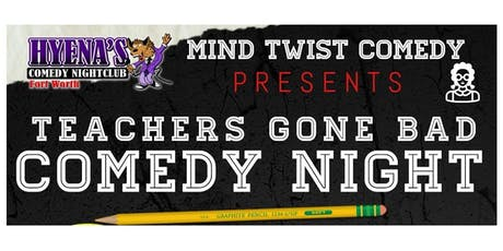 Teachers Gone Bad~ Ft. Worth tickets