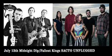 SACTO UNPLUGGED PRESENTS: Midnight Dip / Fallout Kings tickets